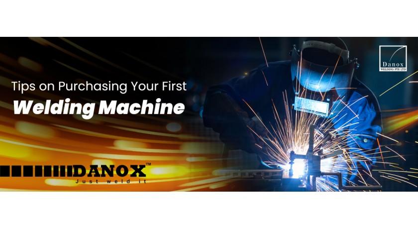 Danox Welding - Tips on Purchasing Your First Welding Machine